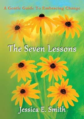 The Seven Lessons: A Gentle Guide to Embracing Change (Paperback)