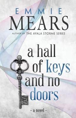 A Hall of Keys and No Doors (Paperback)