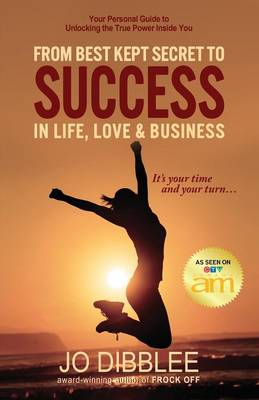 From Best Kept Secret to Success in Life, Love & Business (Paperback)