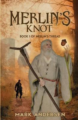 Merlin's Knot - Merlin's Thread 1 (Paperback)
