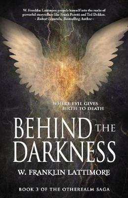 Behind the Darkness - Otherealm 3 (Paperback)