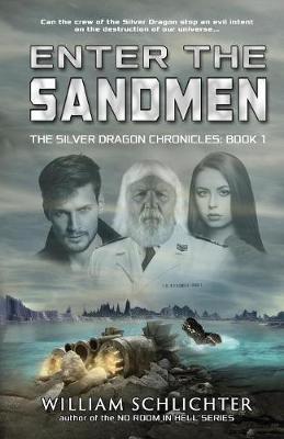 Enter The Sandmen - Silver Dragon Chronicles 1 (Paperback)