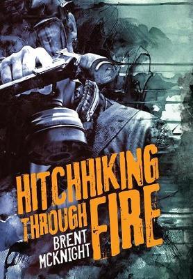 Hitchhiking Through Fire (Hardback)