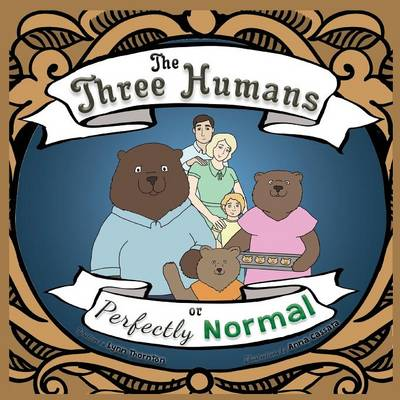 The Three Humans or Perfectly Normal (Paperback)