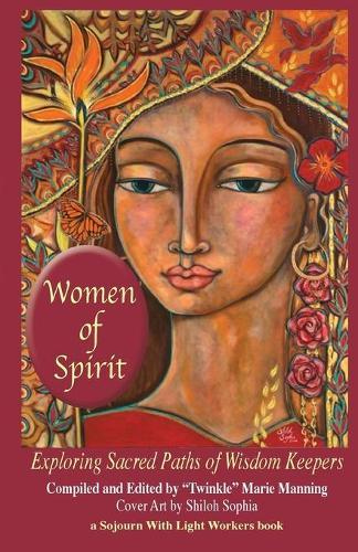 Women of Spirit: Exploring Sacred Paths of Wisdom Keepers (Paperback)