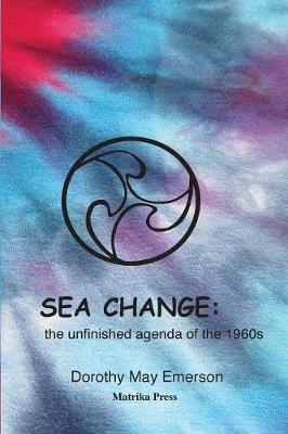 Sea Change: the unfinished agenda of the 1960s (Paperback)