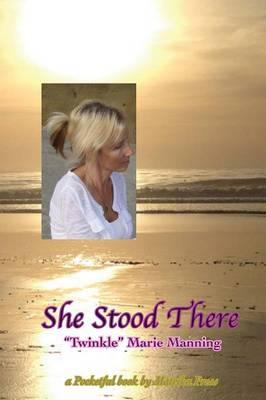 She Stood There: a Pocketful book by Matrika Press - Pocketful Book by Matrika Press (Paperback)