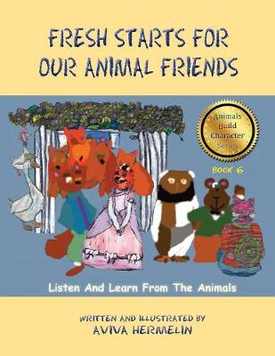 Fresh Starts for Our Animal Friends: Book 6 in the Animals Build Character Series (Paperback)