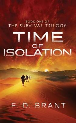 Time of Isolation: Book One of the Survival Trilogy - Survival 1 (Paperback)