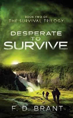 Desperate to Survive: Book Two of the Survival Trilogy - Survival Trilogy 2 (Paperback)