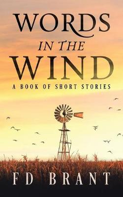 Words in the Wind: A Book of Short Stories (Paperback)
