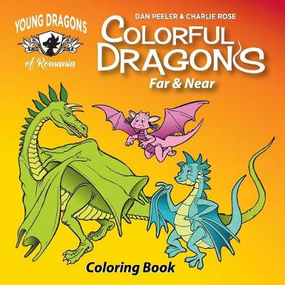 Colorful Dragons Far and Near: Coloring Story and Activity Book with Cut Out Dragon Puppet - Dragons of Romania (Paperback)