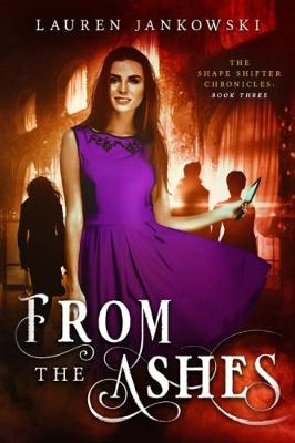 From the Ashes - Shape Shifter Chronicles 3 (Paperback)