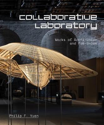 Collaborative Laboratory: Works of Archi-Union and Fab-Union (Paperback)