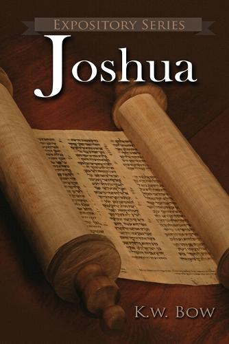 Joshua: A Literary Commentary on the Book of Joshua - Expository 19 (Paperback)