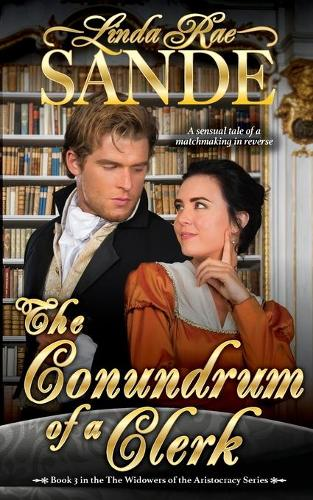 The Conundrum of a Clerk - Widowers of the Aristocracy 3 (Paperback)
