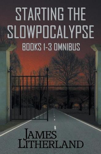 Starting the Slowpocalypse (Books 1-3 Omnibus) - Slowpocalypse (Paperback)