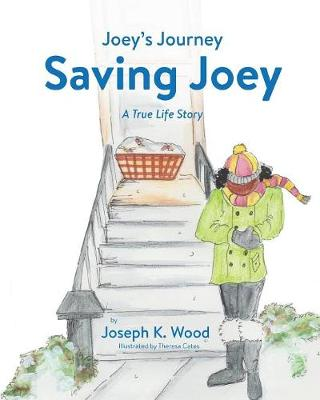 Saving Joey: A True-Life Story - Joey's Journey 01 (Paperback)