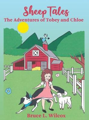 Sheep Tales: The Adventures of Tobey and Chloe - Sheep Tales 1 (Hardback)