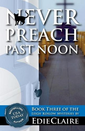 Never Preach Past Noon - Leigh Koslow Mystery 3 (Paperback)