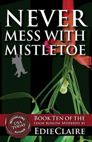 Never Mess with Mistletoe - Leigh Koslow Mystery 10 (Paperback)
