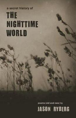 A Secret History of the Nighttime World (Paperback)
