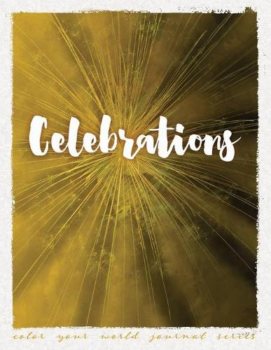 Celebrations - Color Your World Journal 12 (Paperback)