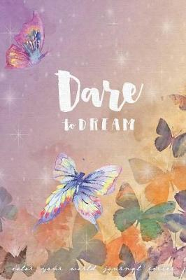 Dare to Dream: Jot Journal - Color Your World (Paperback)