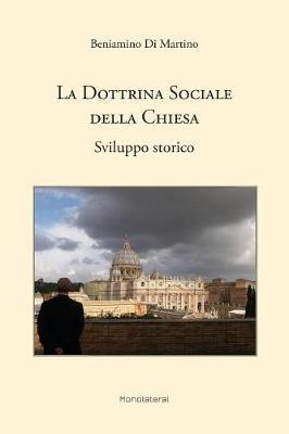La Dottrina Sociale Della Chiesa. Sviluppo Storico (Paperback)