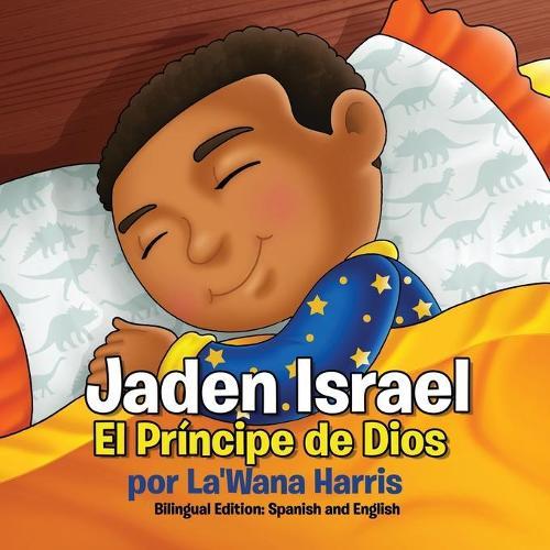 Jaden Israel: El Pr ncipe de Dios: Bilingual Edition: Spanish and English (Paperback)