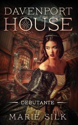 Davenport House Prequel: Debutante - Davenport House (Paperback)