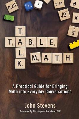 Table Talk Math: A Practical Guide for Bringing Math Into Everyday Conversations (Paperback)