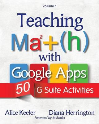 Teaching Math with Google Apps, Volume 1: 50 G Suite Activities (Paperback)