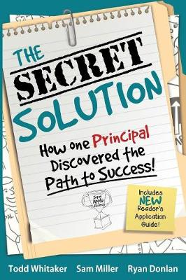 The Secret Solution: How One Principal Discovered the Path to Success (Paperback)