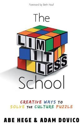 The Limitless School: Creative Ways to Solve the Culture Puzzle (Paperback)