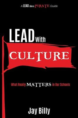 Lead with Culture: What Really Matters in Our Schools (Paperback)