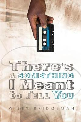 There's a Something I Meant to Tell You (Paperback)