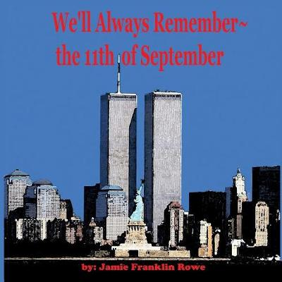 We'll Always Remember the 11th of September (Paperback)