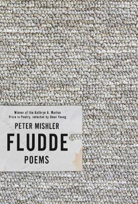 Fludde: Poems - Kathryn A. Morton Prize in Poetry (Paperback)