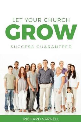 Let Your Church Grow: Success Guaranteed (Paperback)