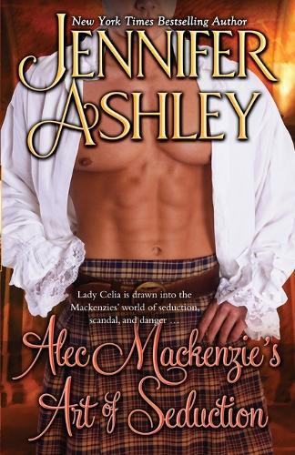 Alec Mackenzie's Art of Seduction: Mackenzies - Mackenzies 9 (Paperback)