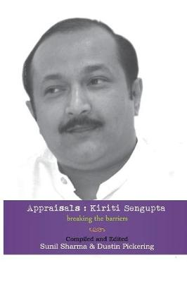 Appraisals: Kiriti Sengupta: Breaking the Barriers (Paperback)