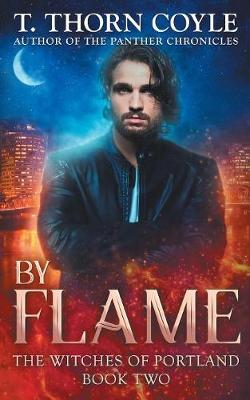 By Flame - Witches of Portland 2 (Paperback)