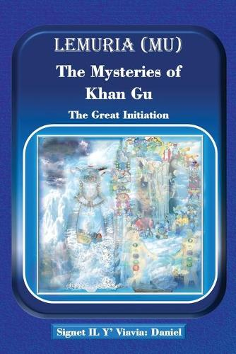 Lemuria (Mu) the Mysteries of Khan Gu: The Great Initiation (Paperback)
