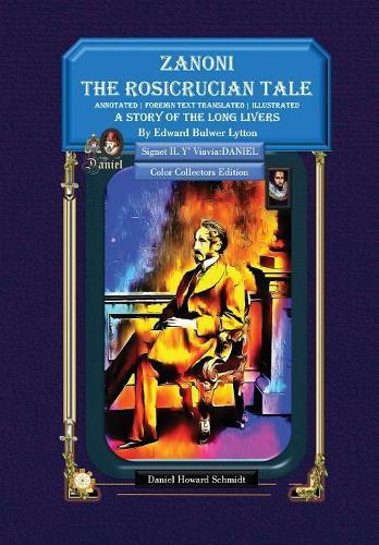 Zanoni the Rosicrucian Tale a Story of the Long Livers (Hardback)