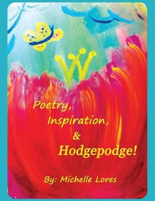 Poetry, Inspiration, & Hodgepodge! (Paperback)