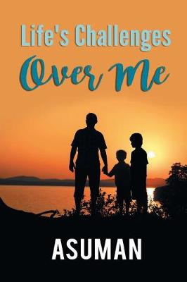 Life's Challenges Over Me (Paperback)