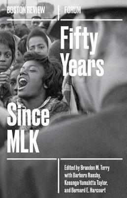Fifty Years Since MLK: Volume 5 - Boston Review / Forum (Paperback)