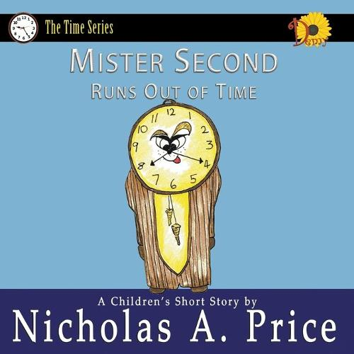 Mister Second Runs Out of Time - Time 3 (Paperback)