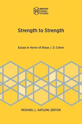 Strength to Strength: Essays in Honor of Shaye J. D. Cohen (Paperback)